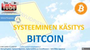 Bitcoin: Systeeminen käsitys, perustuuko bitcoin mihinkään todelliseen?