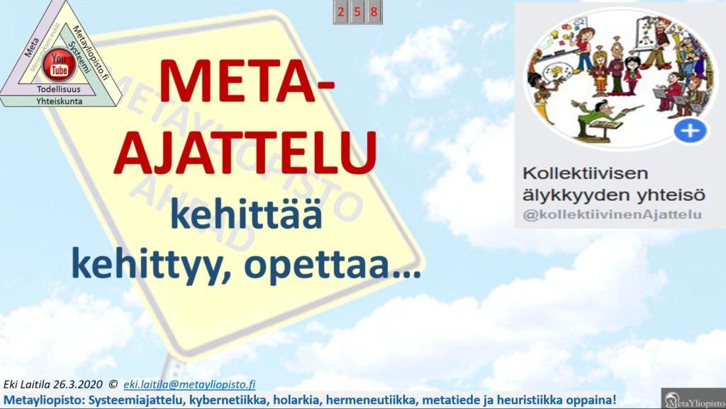 Metameta tarkoittaa yleisyyttä ja totuutta ja tarkoitusta; se on kaiken linjaamista